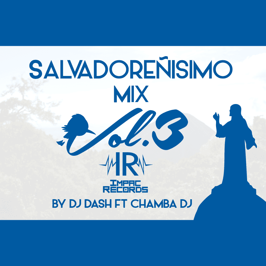 Salvadoreñisimo Mix Vol 3 - Impac Records