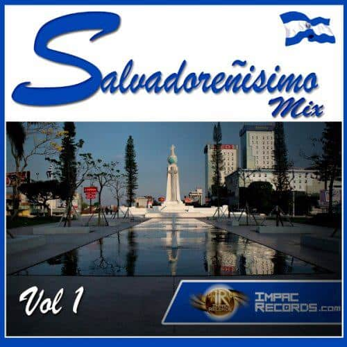 Salvadoreñisimo Mix Vol 1 Impac Records