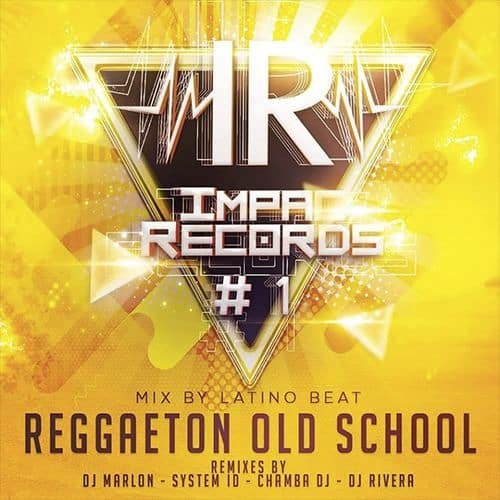 Old School Mix Vol 1 Reggaeton Impac Records Latino Beat