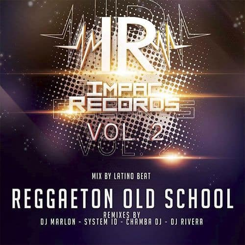 Old School Mix Vol 2 Reggaeton Impac Records Latino Beat