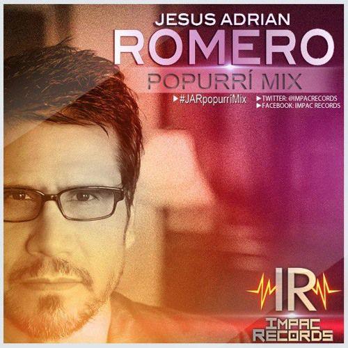 Jesus Adrian Romero Popurri Mix