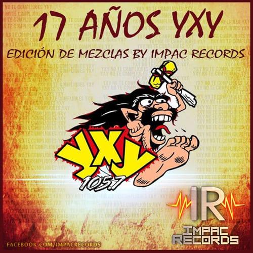 YXY Radio - 17 Aniversario Impac Records