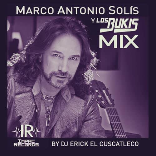 Marco Antonio Solis y Los Bukis Mix Impac Records__