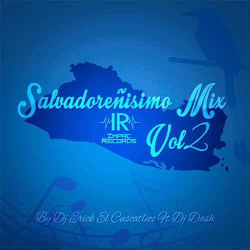 Salvadoreñisimo Mix Vol 2 - Impac Records