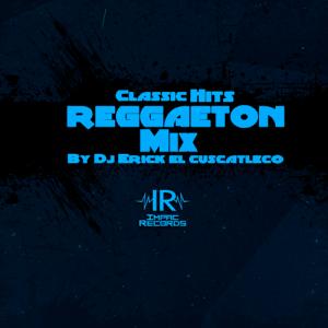 Reggaeton Classic DJ Erick El Cuscatleco