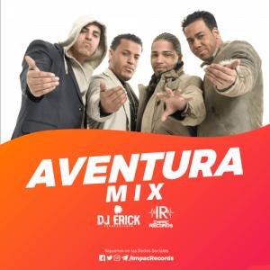 Aventura Mix DJ Erick El Cuscatleco Cover