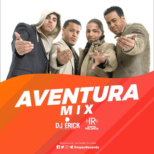 Aventura Mix DJ Erick El Cuscatleco Impac Records