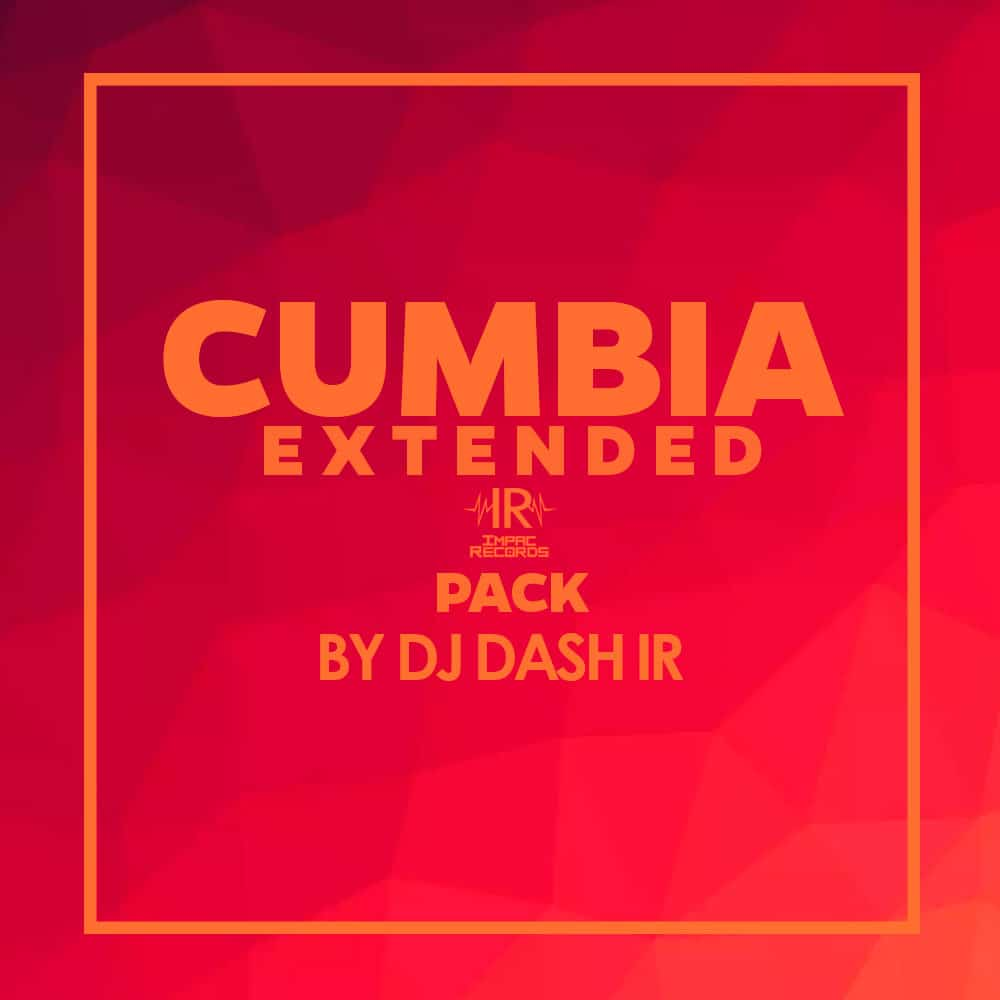 Cumbia Extended Pack DJ Dash Impac Records