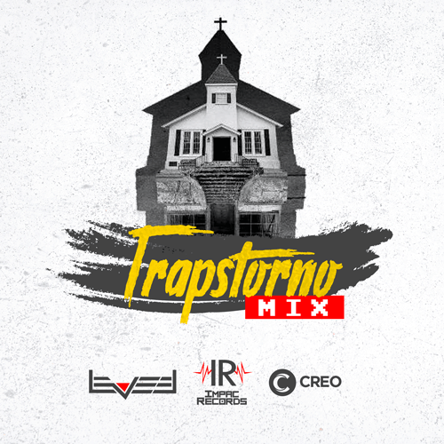 Trapstorno mix DJ Leveel Impac Records Creo Agencia Digital