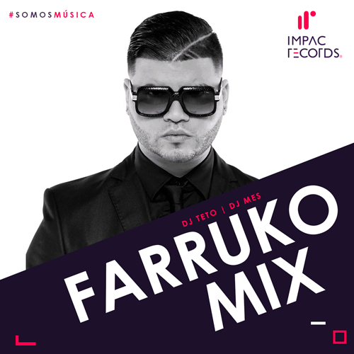 farruko edition mix dj teto dj mes impac records