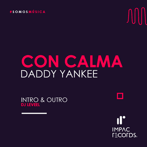 Daddy Yankee Con Calma (Intro Outro) By DJ Leveel I.R.