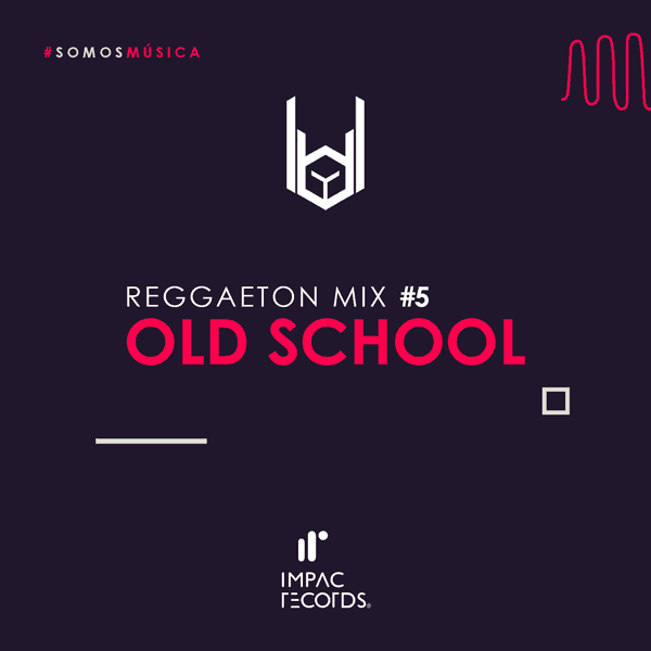 Old School Mix #5 Reggaeton Impac Records Latino Beat