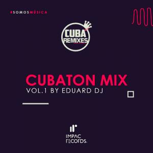 Cubaton Mix Vol 1 Eduard DJ Impac Records