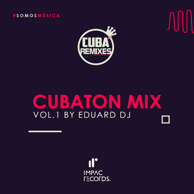 Cubaton Mix Vol 1 Eduard DJ Impac Records