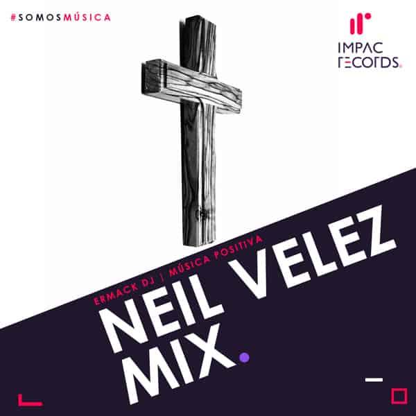 Neil Velez Musica Positiva Mix Ermack DJ Impac Records