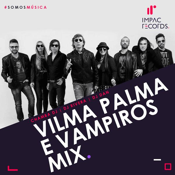 Vilma Palma E Vampiros Mix | Impac Records | Chamba DJ | DJ Rivera | DJ Dan