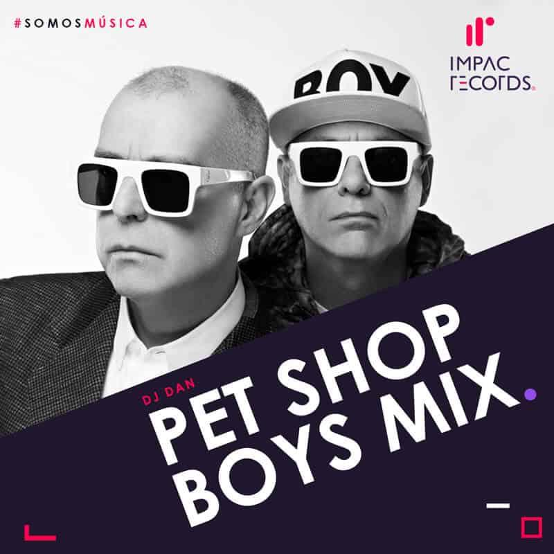 Pet Shop Boys Mix DJ Dan Impac Records