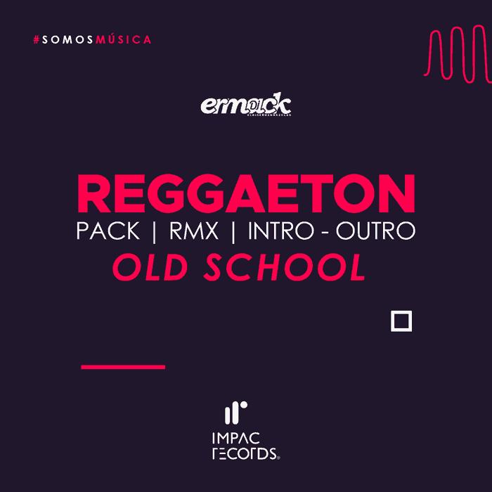 Reggaeton Pack Old School Ermack DJ Impac Records