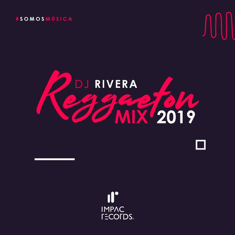Reggaeton 2019 Mix DJ Rivera