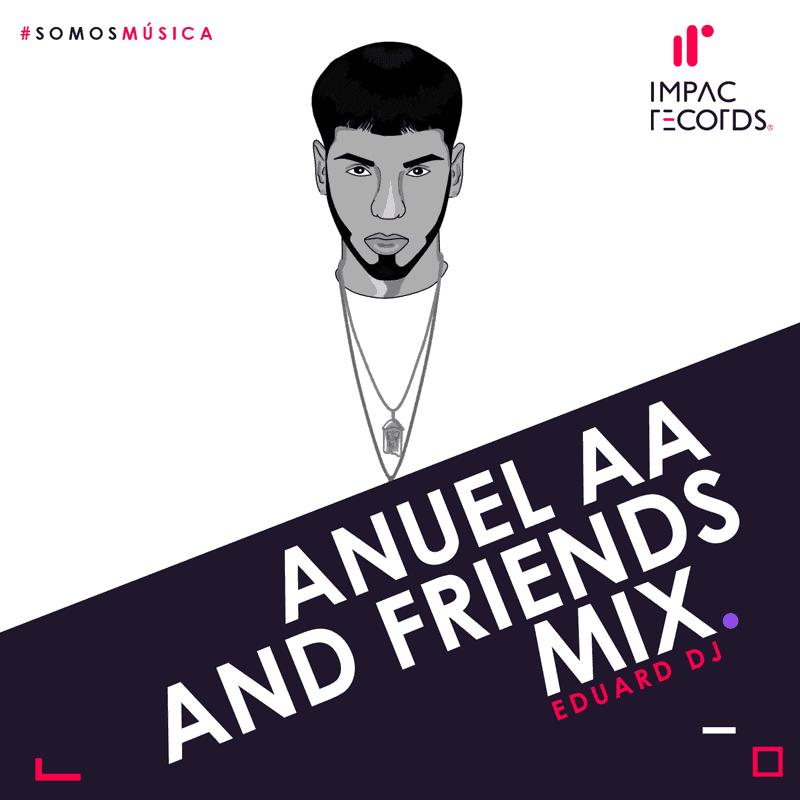 Anuel-AA-and-Friends-Mix-Eduard-DJ-Impac Records