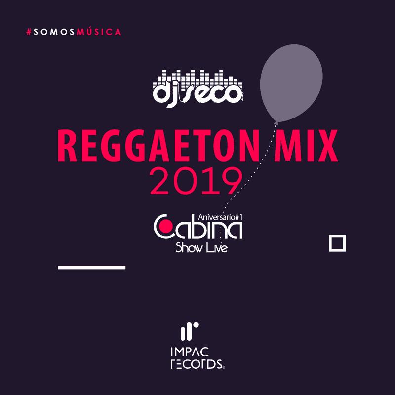 Reggaeton Mix 2019 DJ Seco Cabina Show Live Impac Records