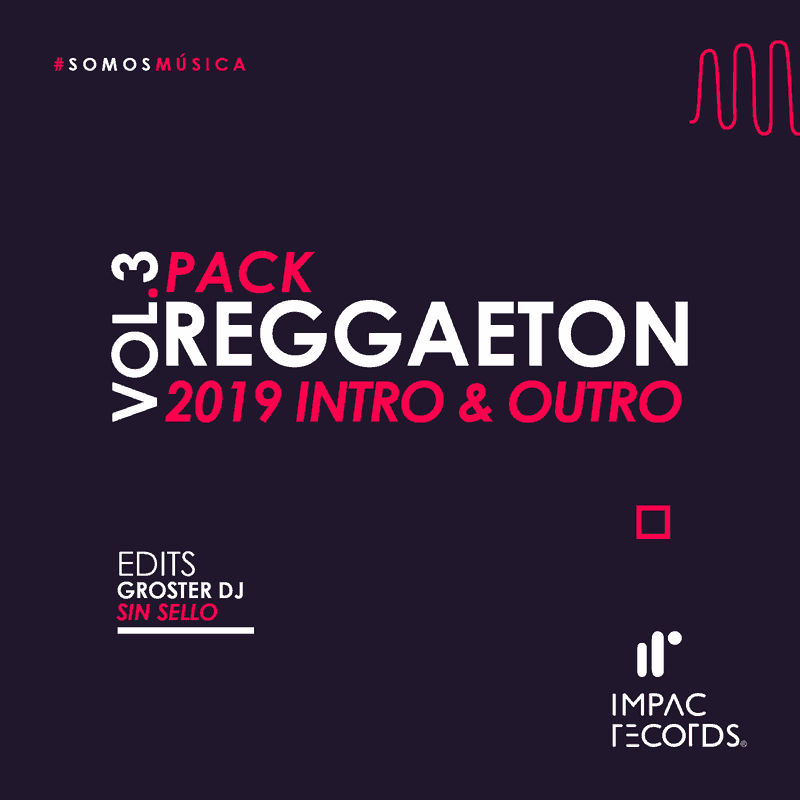 Reggaeton-Pack-2019-Vol3-Groster-DJ-impac records