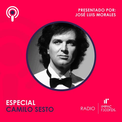 Camilo Sesto Especial – Podcast Jose Luis Morales Impac Records