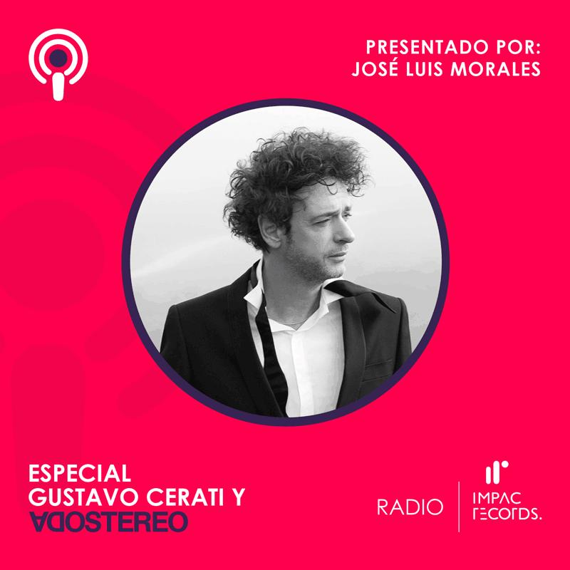 Gustavo Cerati y Soda Stereo Especial – Podcast