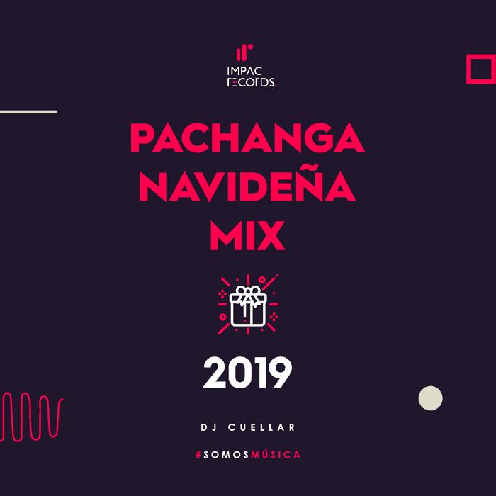 Pachanga Navideña Mix 2019 DJ Cuellar