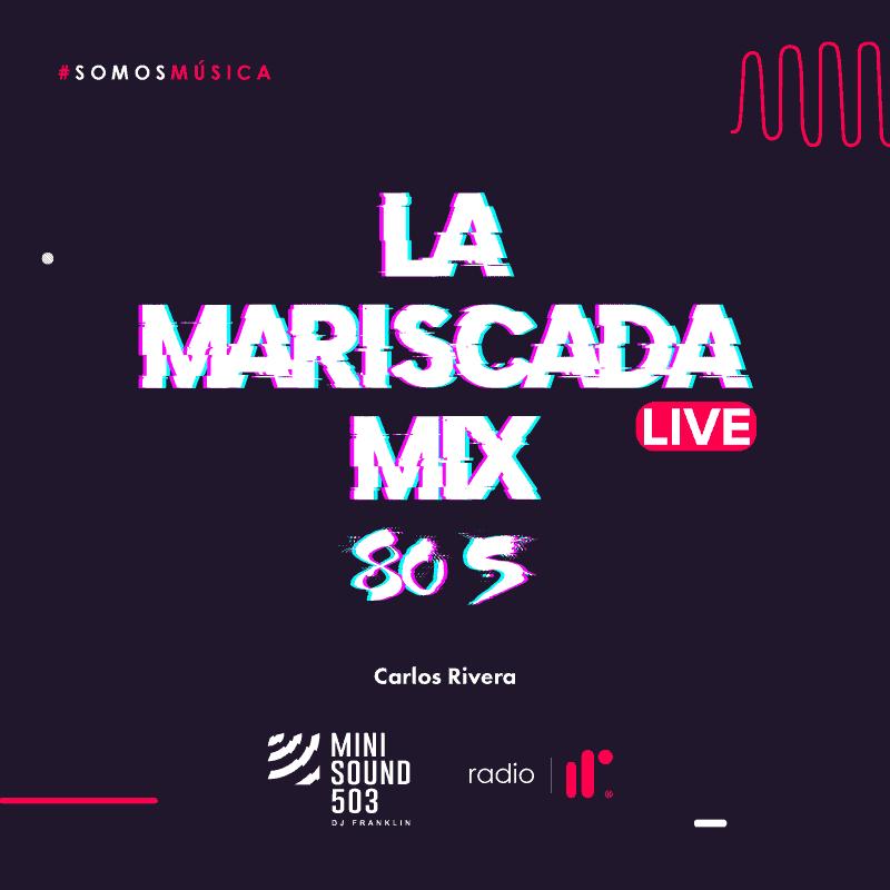 La Mariscada Mix Live 80s Carlos Rivera – DJ Franklin IRR