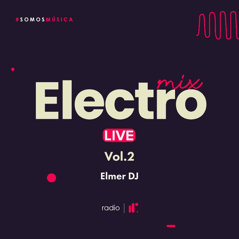 Electro Mix Live Vol.2 – Elmer DJ IRR