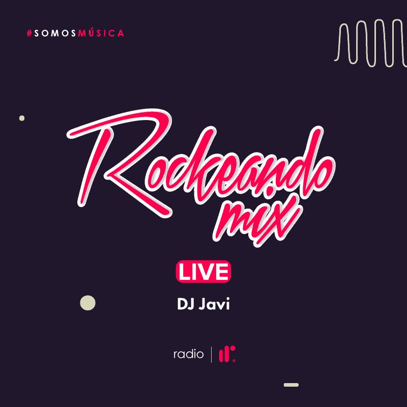 Rockeando Mix Live – DJ Javi IRR