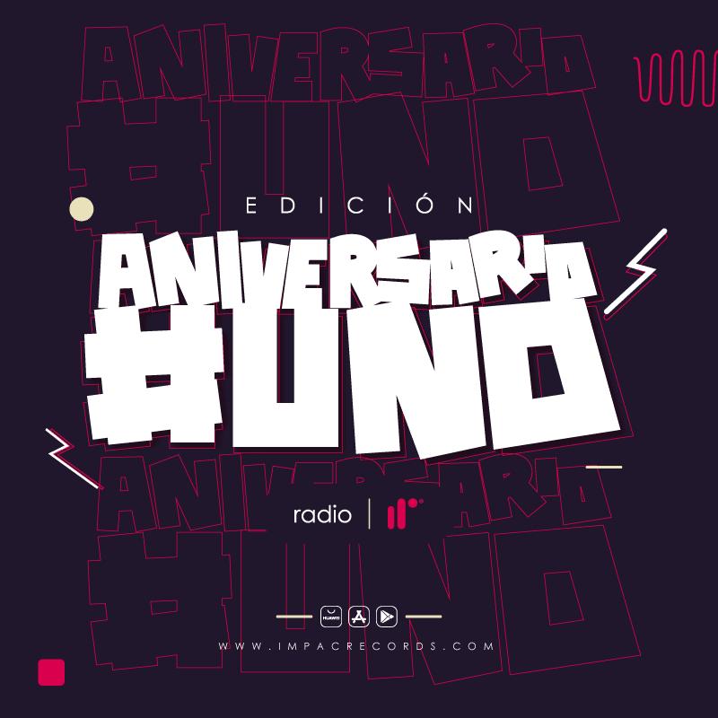 Edición Aniversario #Uno Impac Records Radio