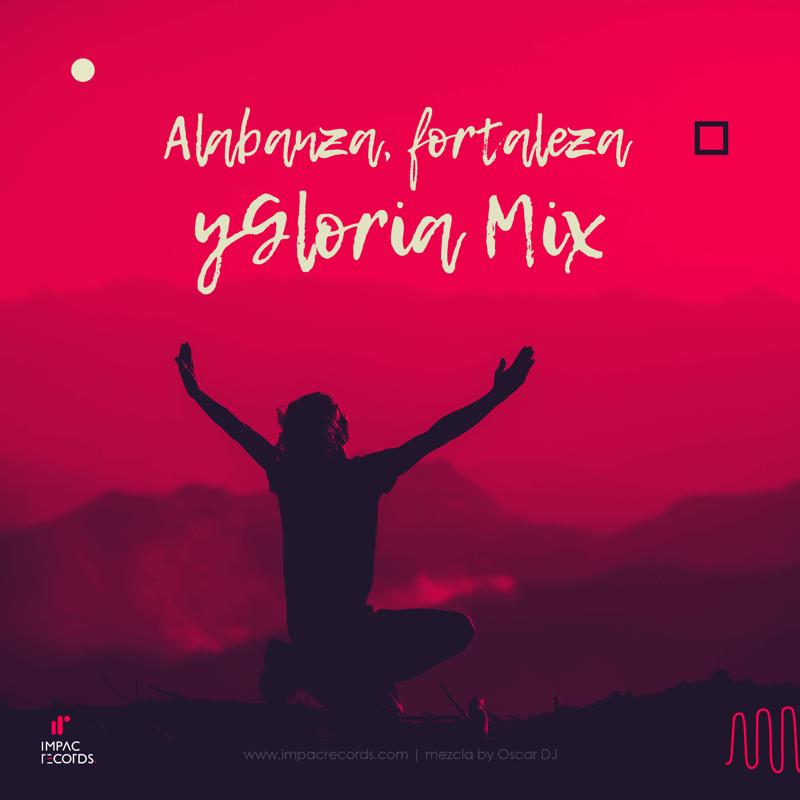 Alabanza Fortaleza y Gloria Mix Oscar DJ IR
