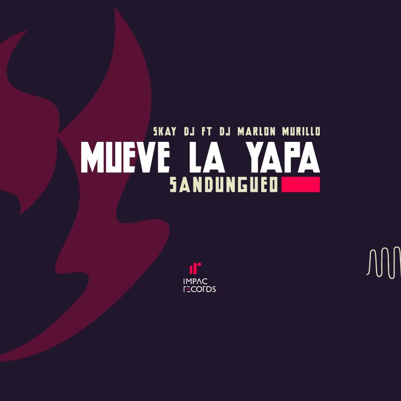 Mueve La Yapa Sandungueo DJ Marlon Murillo Skay DJ
