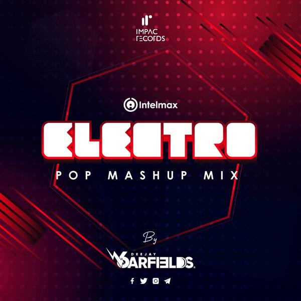 Electro Electro Pop Mashup Intelmax