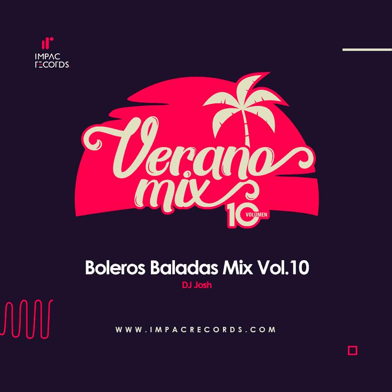 Boleros Baladas Mix Vol.10 DJ Josh IR