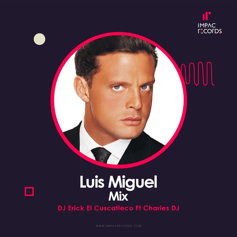 Luis-Miguel-Mix-DJ-Erick-Ft-Charles-DJ-Cover